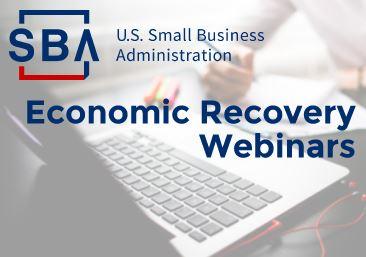 SBA Economic Recovery Webinars